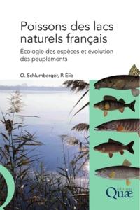 Pierre Elie et Olivier Schlumberger - Poissons des lacs naturels français - Ecologie et évolution des peuplements.