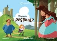 Pierre Eloit et Olivier Fagnère - LES PRINCESSES ORDINAIRES 3 : Princesse pestouille - Les princesses ordinaires.