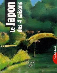 Pierre-Emile Durand - Le Japon des quatre saisons.