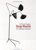 Pierre-Emile Pralus - Serge Mouille - Un classique français, Edition bilingue français-anglais.