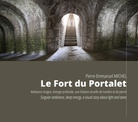 Pierre-emm... Michel - Le Fort du Portalet, Ambiance insigne, énergie profonde. Singular ambiance, deep energy.