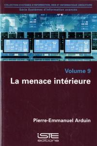 Pierre-Emmanuel Arduin - La menace intérieure.