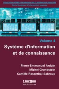 Pierre-Emmanuel Arduin et Michel Grundstein - Systèmes d'information avancés - Tome 4, Système d'information et de connaissance.