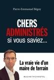 Pierre-Emmanuel Bégny - Chers administrés, si vous saviez....