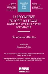 Pierre-Emmanuel Berthier - La récompense en droit du travail - Contribution à l'étude du pouvoir de l'employeur.