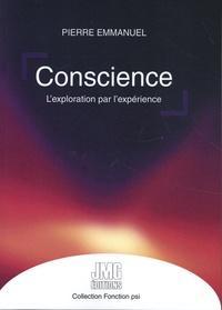 Pierre Emmanuel - Conscience - L'exploration par l'expérience.