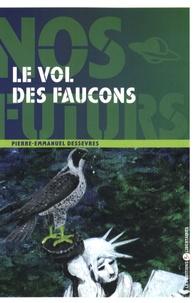 Pierre-Emmanuel Dessevres - Le vol des faucons.
