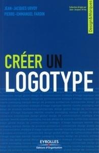 Pierre-Emmanuel Fardin et Jean-Jacques Urvoy - Créer un logotype.
