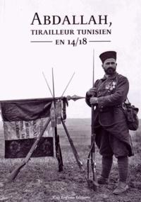 Pierre-Emmanuel Gillet - Abdallah, tirailleur tunisien en 14-18.