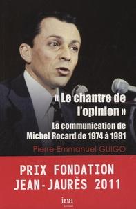 """Pierre-Emmanuel Guigo - """"Le chantre de l'opinion"""" - La communication de Michel Rocard de 1974 à 1981."""