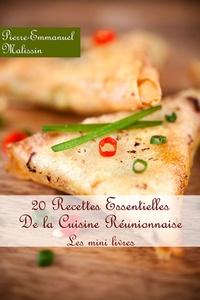 Pierre-Emmanuel Malissin - 20 recettes essentielles de la cuisine réunionnaise.