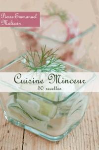 Pierre-Emmanuel Malissin - Cuisine minceur.
