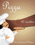 Pierre-Emmanuel Malissin - Pizza - 50 recettes.