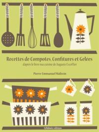Pierre-Emmanuel Malissin - Recettes de Compotes, Confitures et Gelées.