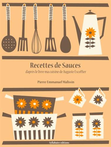 Pierre-Emmanuel Malissin - Recettes de Sauces.