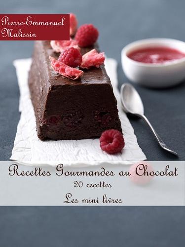 Pierre-Emmanuel Malissin - Recettes Gourmandes au chocolat - 20 recettes.