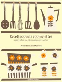 Pierre-Emmanuel Malissin - Recettes Œufs et omelettes.