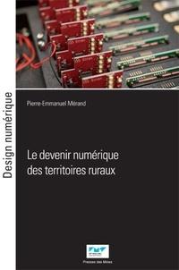 Pierre-Emmanuel Mérand - Le devenir numérique des territoires ruraux.