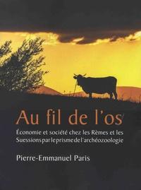 Pierre-Emmanuel Paris - Au fil de l'os - Economie et société chez les Rèmes et les Suessions par le prisme de l'archéozoologie.