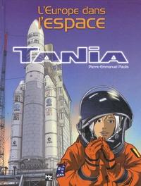 Pierre-Emmanuel Paulis - Tania, astronaute européenne - Terreur sur le Cap ; Les diamants de l'espace ; Les oubliés de la Lune.