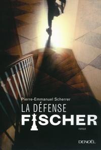 Pierre-Emmanuel Scherrer - La défense Fischer.