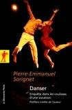 Pierre-Emmanuel Sorignet - Danser - Enquête dans les coulisses d'une vocation.