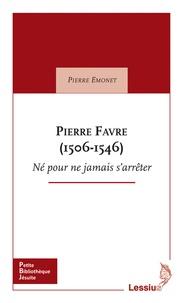 Pierre Favre (1506-1546) - Né pour ne jamais sarrêter.pdf