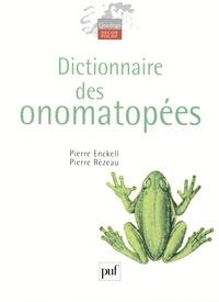 Pierre Enckell et Pierre Rézeau - Dictionnaire des onomatopées.