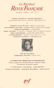 Pierre Encrevé et Michel Braudeau - La Nouvelle Revue Française N° 577 (avril 2006) : .