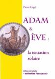 Pierre Engel - Adam & Eve : la tentation solaire.