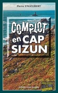 Pierre Engélibert - Complot en Cap-Sizun.