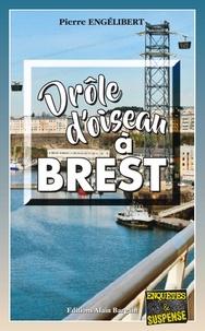 Pierre Engélibert - Drôle d'oiseau à Brest.
