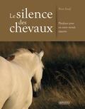 Pierre Enoff - Le silence des chevaux - Plaidoyer pour un autre monde équestre.