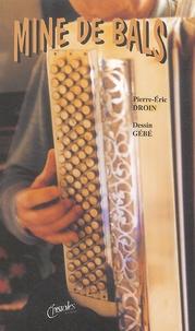 Pierre-Eric Droin - Mine de bals.