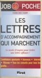 Pierre-Eric Fleury - Les lettres d'accompagnement qui marchent - Le mode d'emploi pour écrire une lettre efficace !.