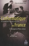 Pierre-Eric Mounier-Kuhn - L'informatique en France de la Seconde Guerre mondiale au Plan Calcul - L'émergence d'une science.
