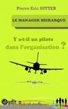 Pierre-Eric Sutter - Le manager hiérarque - Y a-t-il un pilote dans l'organisation ?.