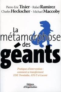 Pierre-Eric Tixier et Michael Maccoby - La métamorphose des géants.
