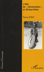 """Pierre Erny - L'idée de """"réincarnation"""" en Afrique Noire."""
