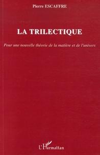 La trilectique - Pour une nouvelle théorie de la matière et de lunivers.pdf