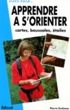 Pierre Esclasse - Apprendre à s'orienter - Cartes, boussoles, étoiles.