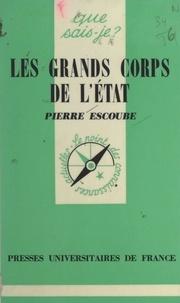 Pierre Escoube et Paul Angoulvent - Les grands corps de l'État.