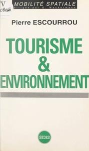 Pierre Escourrou et Gabriel Wackermann - Tourisme et environnement.