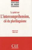Pierre Escudé et Pierre Janin - Le point sur l'intercompréhension, clé du plurilinguisme.