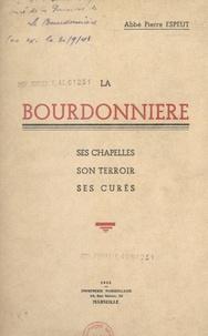 Pierre Espeut et Germain Peyrol - La Bourdonnière - Ses chapelles, son terroir, ses cures.