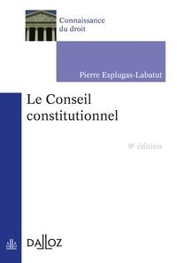 Pierre Esplugas-Labatut - Le Conseil constitutionnel - 9e ed..