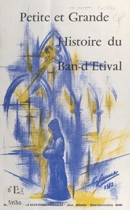 Pierre Estivandier - Petite et grande histoire du Ban d'Étival.