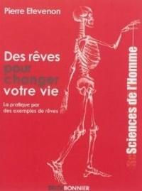 Pierre Etevenon - Des rêves pour changer votre vie - Tome 2, La pratique par des exemples de rêves.
