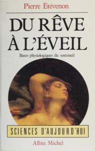 Pierre Etevenon - Du rêve à l'éveil.