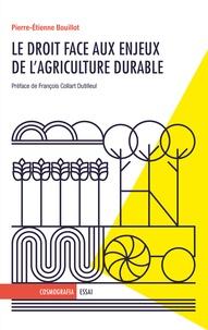 Pierre-Etienne Bouillot - Le droit face aux enjeux de l'agriculture durable.